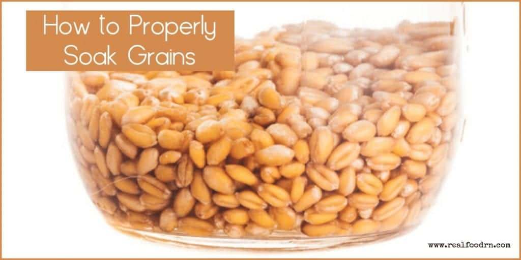 How to Properly Soak Grains | Real Food RN