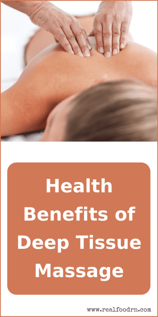 Health Benefits of Deep Tissue Massage | Real Food RN