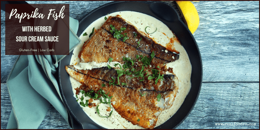 Paprika Fish with Herbed Sour Cream Sauce | Real Food RN