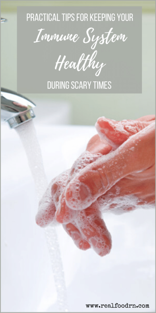 Practical Tips for Keeping Your Immune System Healthy During Scary Times | Real Food RN