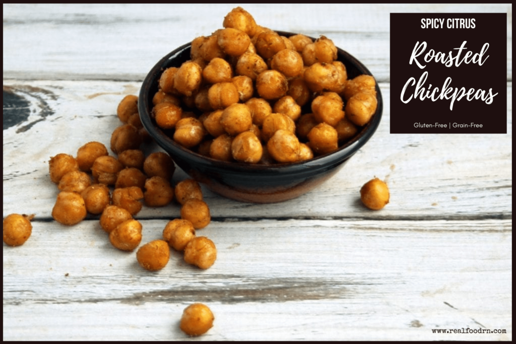 Spicy Citrus Roasted Chickpeas   Real Food RN
