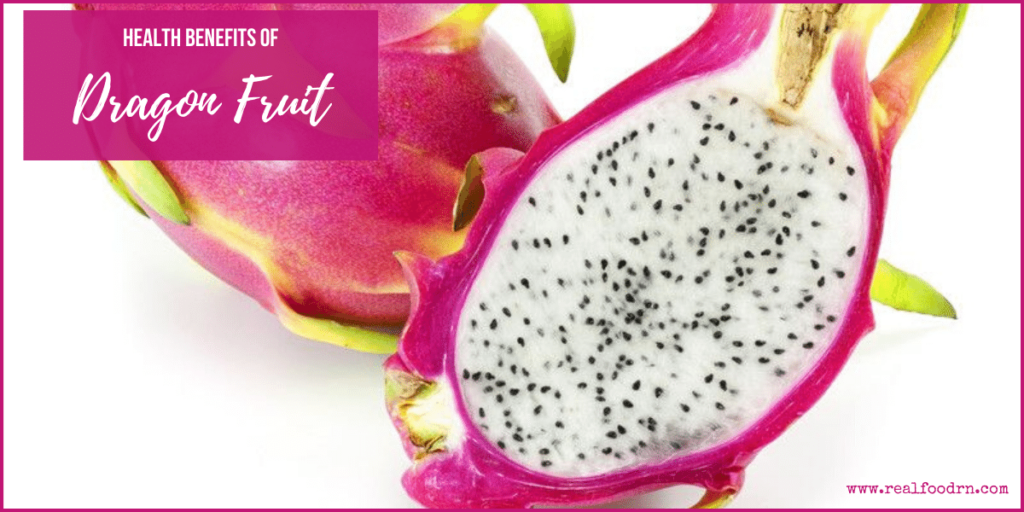 Health Benefits of Dragon Fruit | Real Food RN