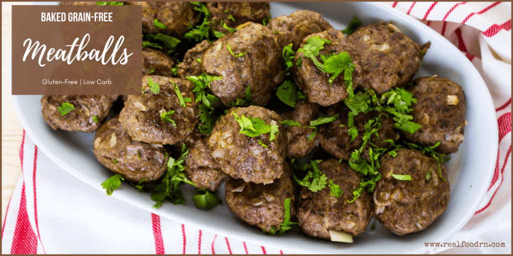 Grain-Free Baked Meatballs | Real Food RN