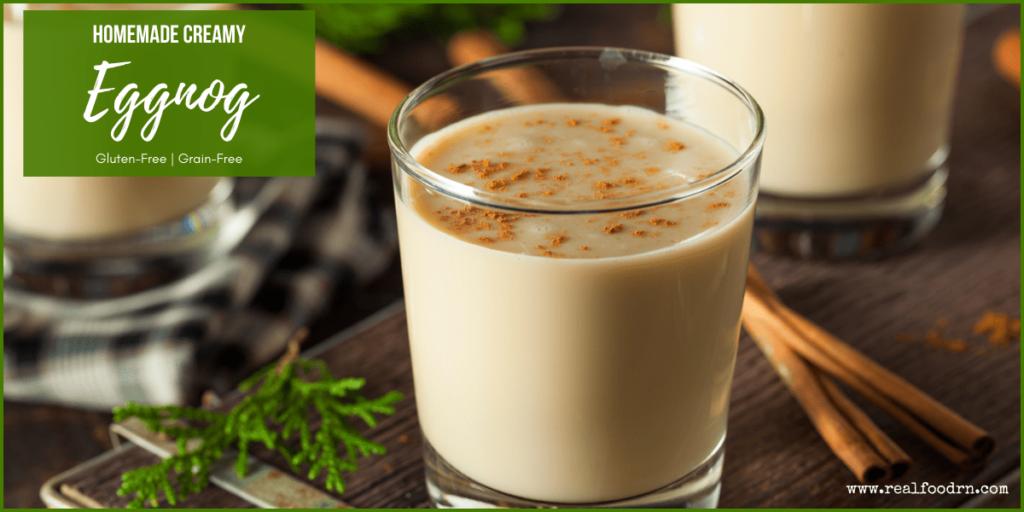 Homemade Creamy Eggnog | Real Food RN