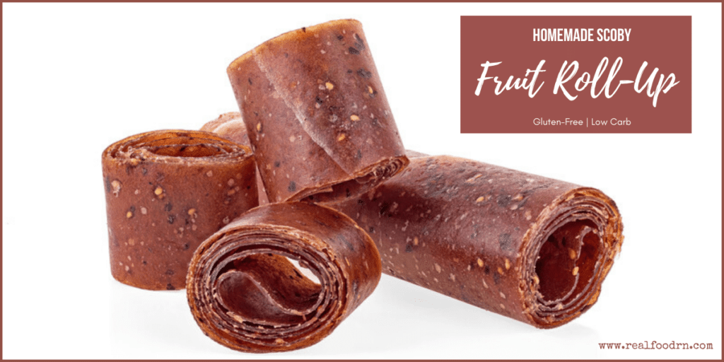 SCOBY Fruit Roll-Ups | Real Food RN