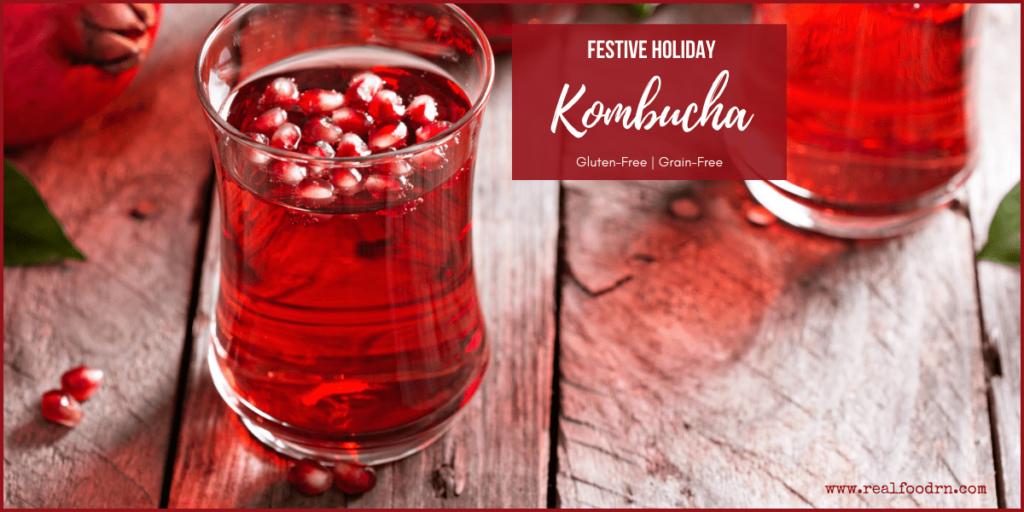 Festive Holiday Kombucha | Real Food RN