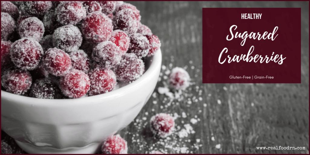 Healthy Sugared Cranberries | Real Food RN