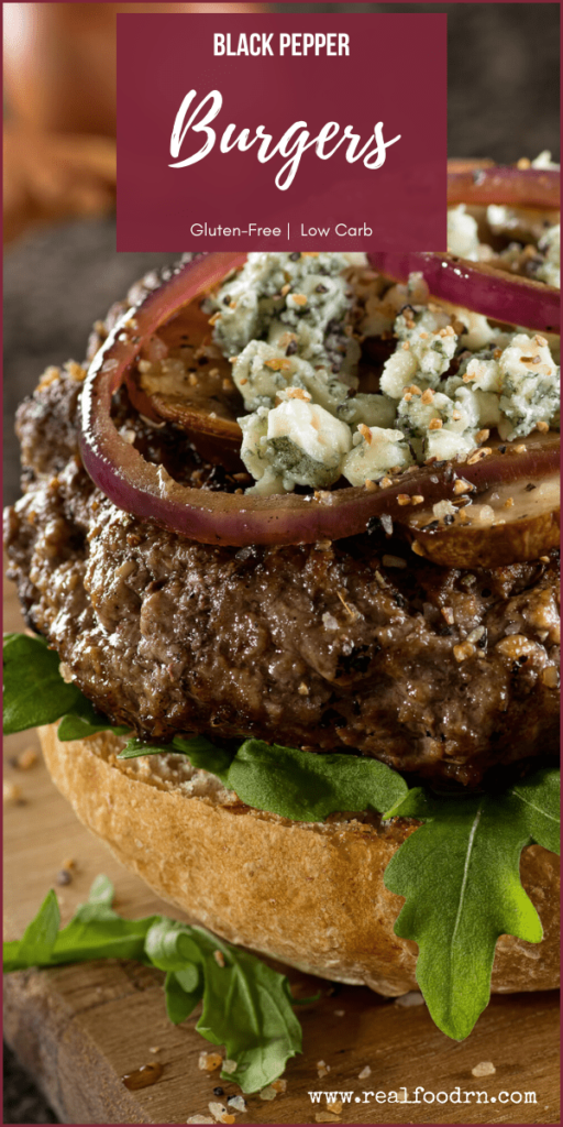 Black Pepper Burgers | Real Food RN