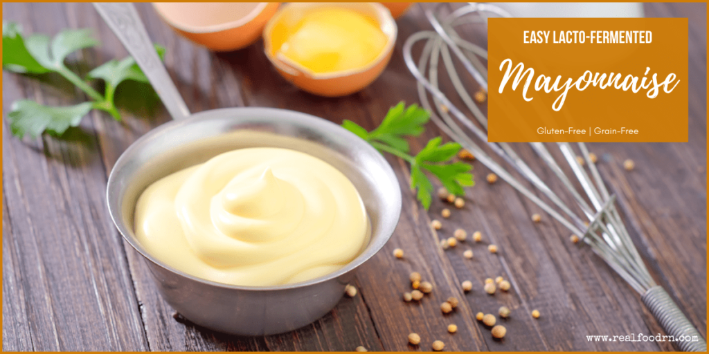 Easy Lacto-fermented Mayonnaise (probiotic) | Real Food RN