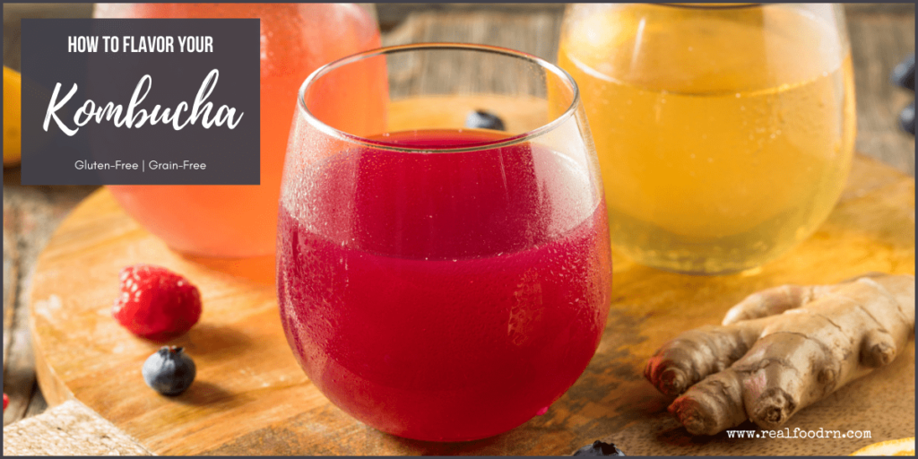 How to Flavor Your Kombucha To Make it Really Tasty! | Real Food RN