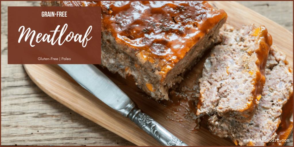Grain-Free Meatloaf | Real Food RN