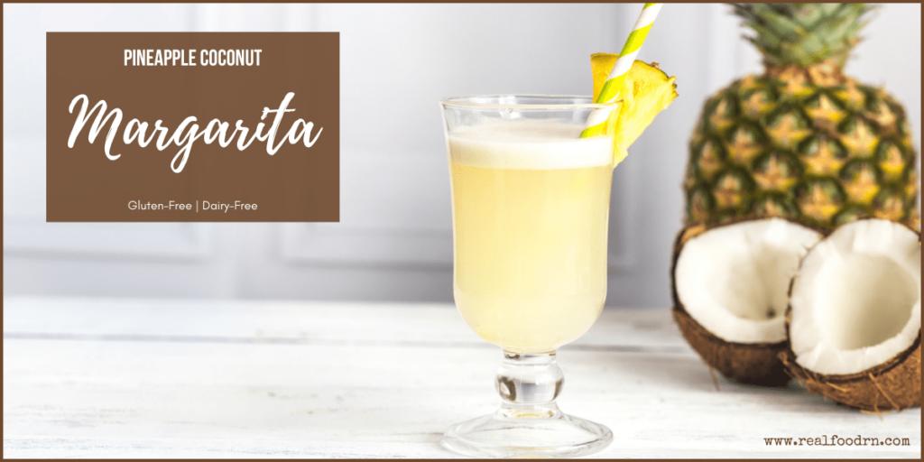 Dairy-Free Pineapple Coconut Margarita | Real Food RN