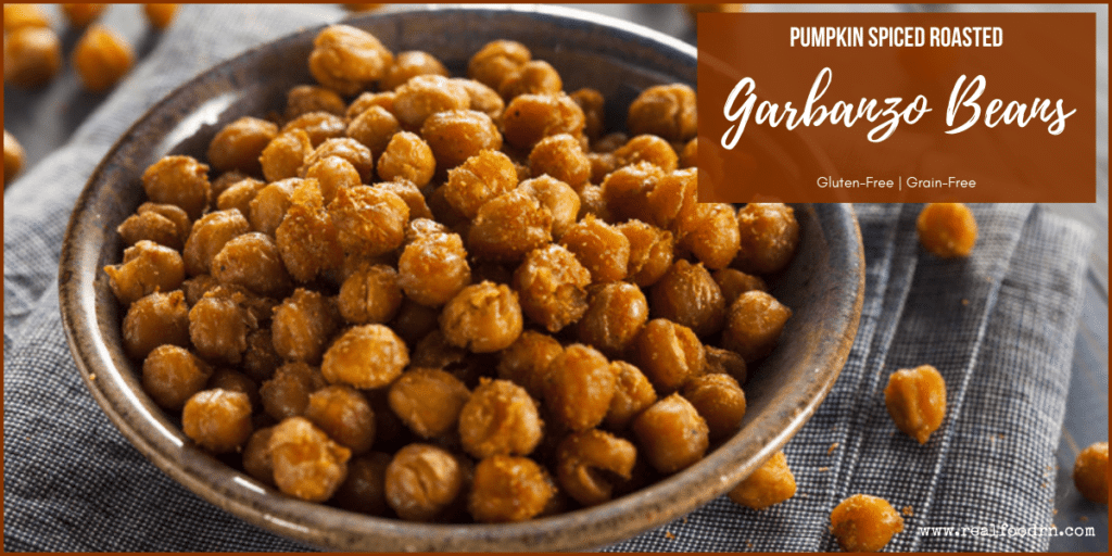 Salty, Sweet, and Crunchy Pumpkin Spiced Roasted Garbanzo Beans | Real Food RN