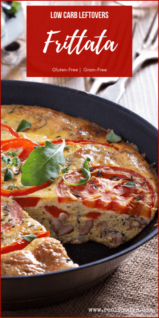 Low Carb Leftovers Frittata   Real Food RN