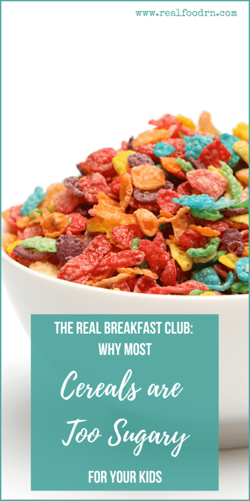 The REAL Breakfast Club: Why Most Cereals are Too Sugary for Your Kids | Real Food RN