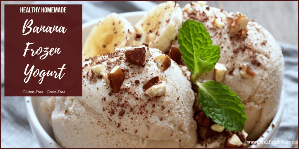 Healthy Banana Frozen Yogurt   Real Food RN