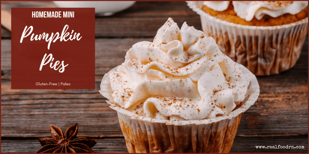 Homemade Paleo Mini Pumpkin Pies | Real Food RN