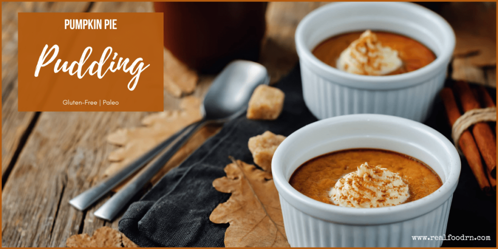 Paleo Pumpkin Pie Pudding | Real Food RN