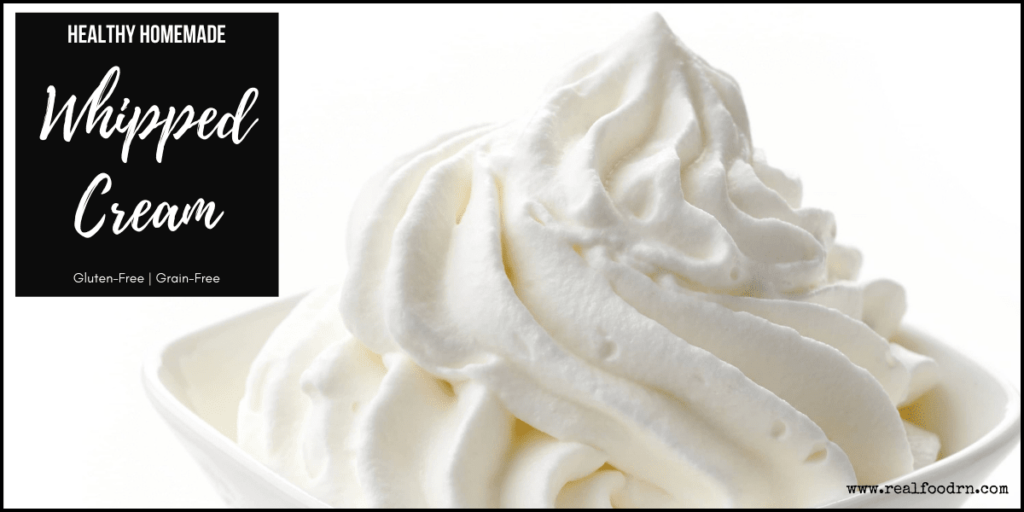 Healthy Homemade Whipped Cream | Real Food RN