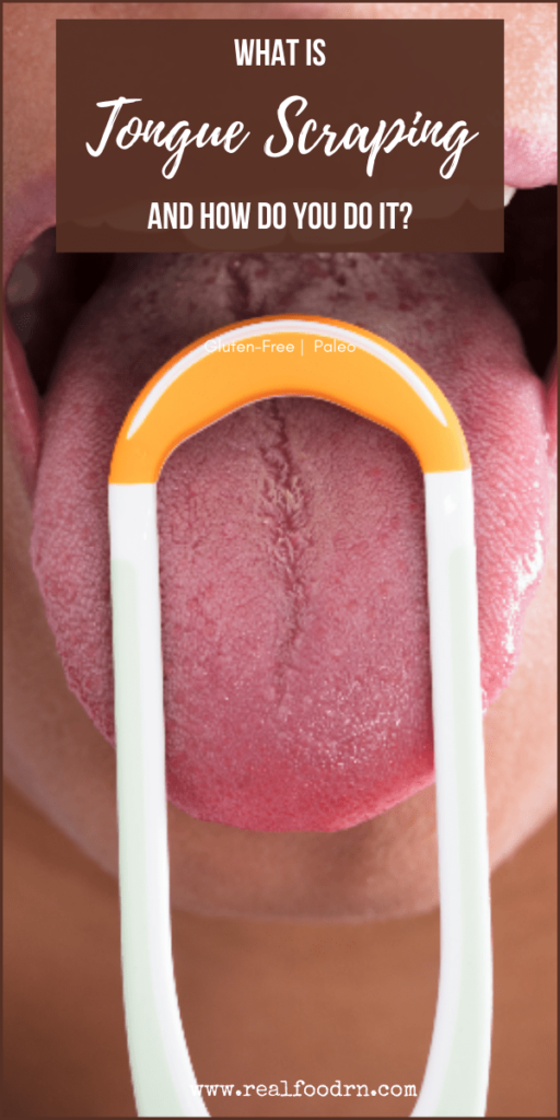What is Tongue Scraping and How Do You Do It? | Real Food RN