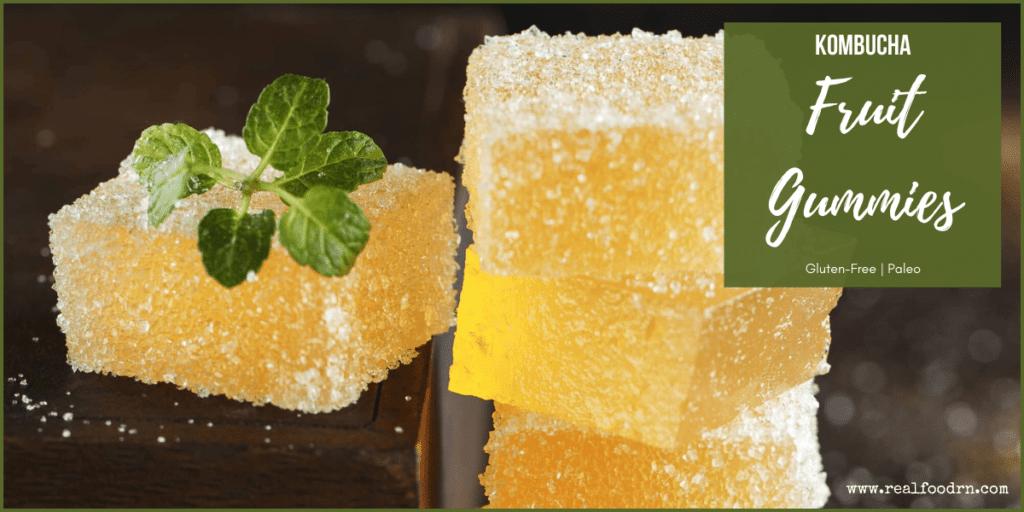 Kid Favorite: Kombucha Fruit Gummies | Real Food RN