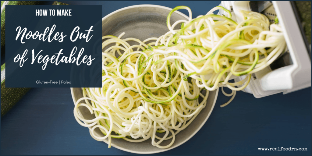 How to Make Noodles Out of Vegetables | Real Food RN