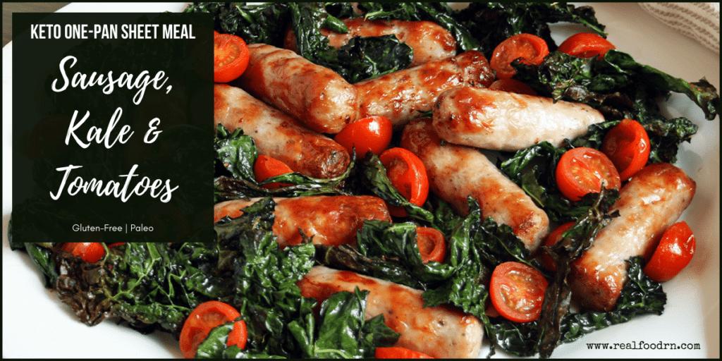 Keto One-Pan Sheet Meal Sausage, Kale & Tomatoes | Real Food RN