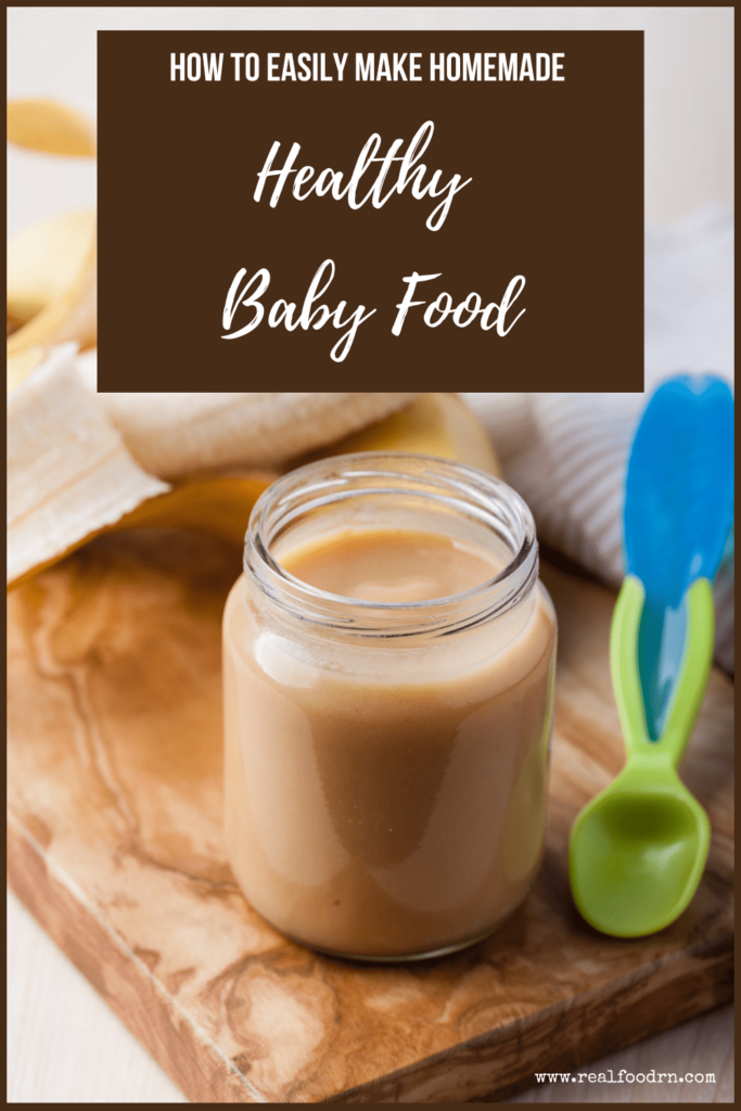How to Easily Make Homemade Healthy Baby Food | Real Food RN
