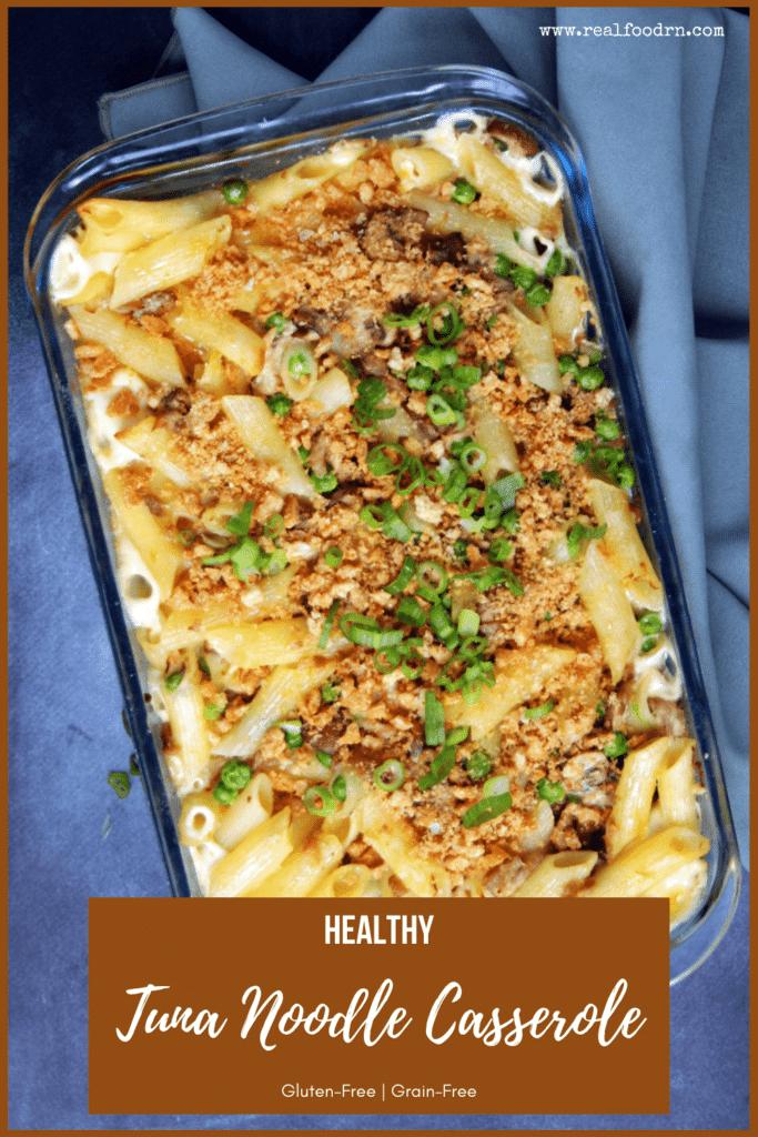 Gluten-Free Tuna Noodle Casserole | Real Food RN